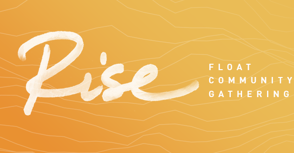 Rise Float Community Gathering 2018
